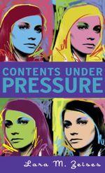 Contents Under Pressure  - Lara M Zeises