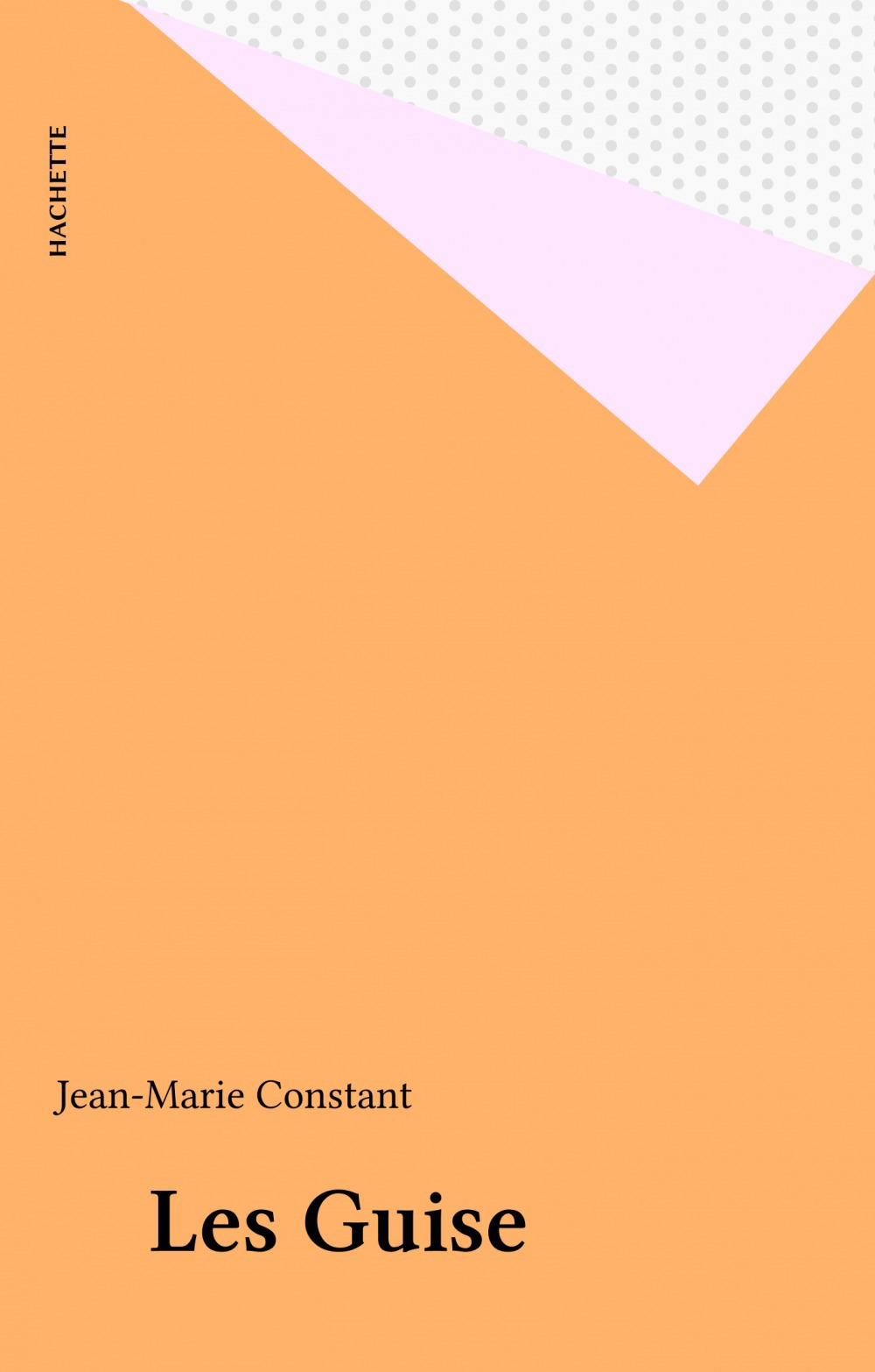 Les Guise  - Jean-Marie CONSTANT