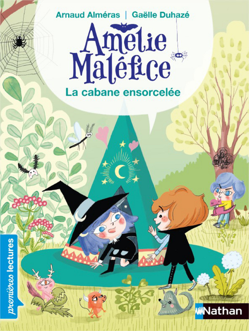 Amélie Maléfice ; la cabane ensorcelée