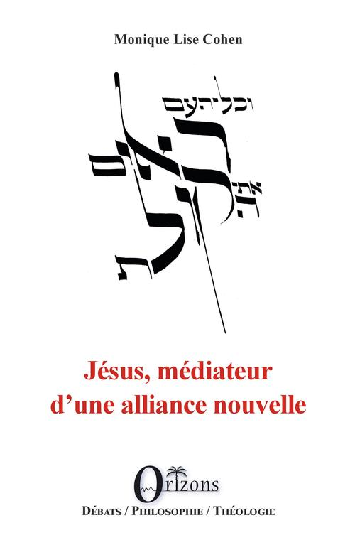 Jésus, médiateur d'une alliance nouvelle