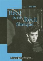 Récit écrit, Récit filmique  - Francis Vanoye