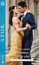 Vente Livre Numérique : L'héritière et le prince play-boy  - Caitlin Crews