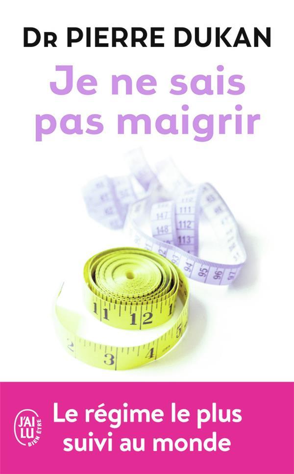 JE NE SAIS PAS MAIGRIR (EDITION 2011)