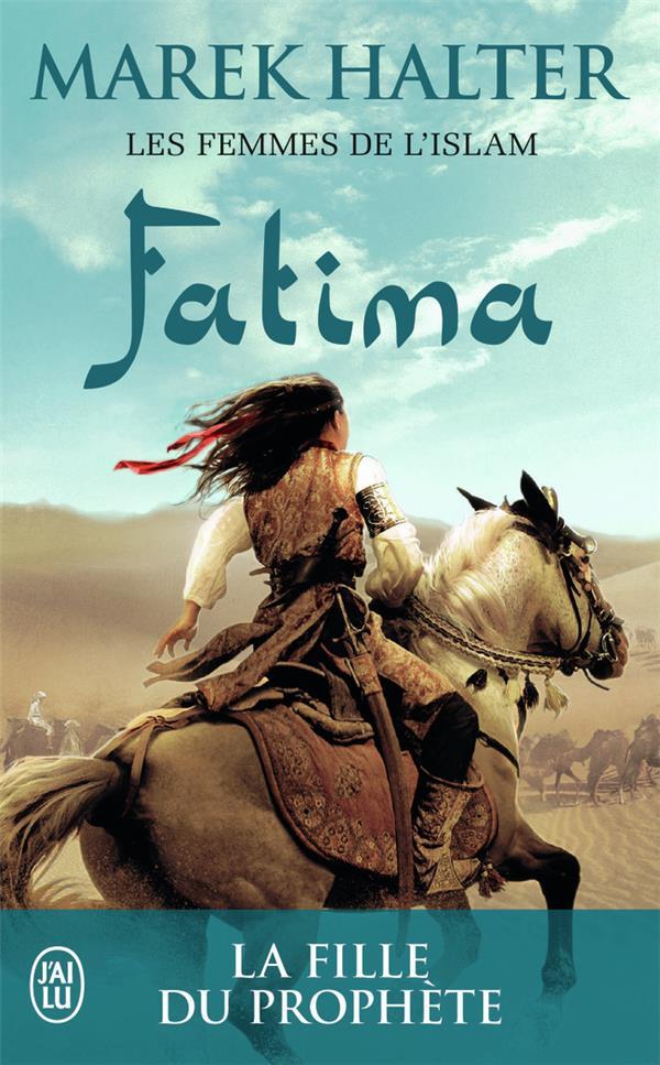 Les femmes de l'islam t.2 ; Fatima, la fille de Mahomet
