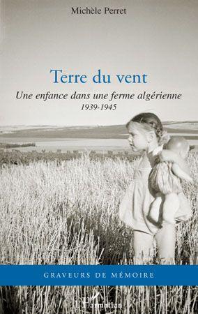 Terre du vent ; une enfance dans une ferme algérienne 1939- 1945