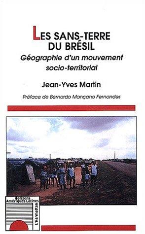 Les sans-terre du bresil - geographie d'un mouvement socio-territorial
