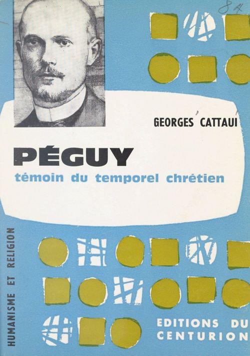 Péguy, témoin du temporel chrétien