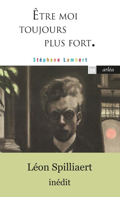 être moi toujours plus fort ; les paysages intérieurs de Léon Spilliaert