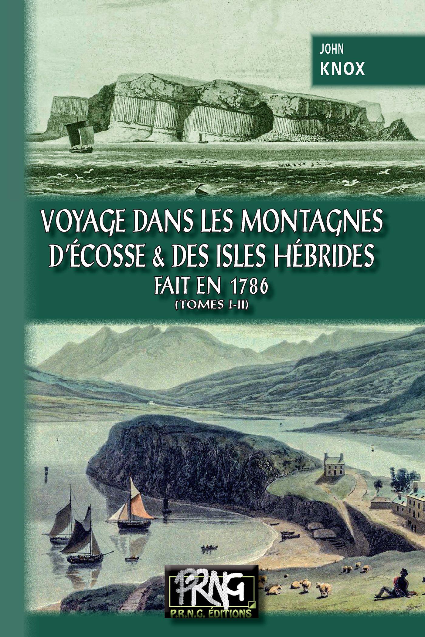 Voyage dans les Montagnes d'Ecosse et des Isles Hébrides, fait en 1786  - John Knox