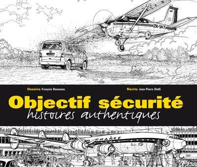 Objectif sécurité ; histoires authentiques