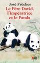 Le Pére David, l'impératrice et le panda  - José Frèches