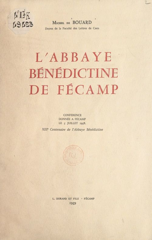 L'abbaye bénédictine de Fécamp  - Michel de Bouard
