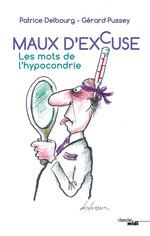 Vente Livre Numérique : Maux d'excuse  - Patrice Delbourg - Gérard Pussey