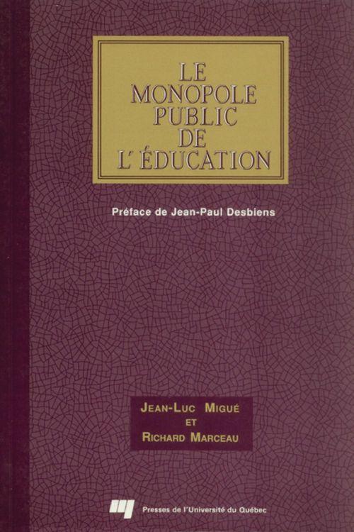 Le monopole public de l'éducation ; l'économie politique de la médiocrité