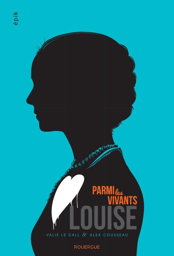 Parmi Les Vivants T.2 ; Louise