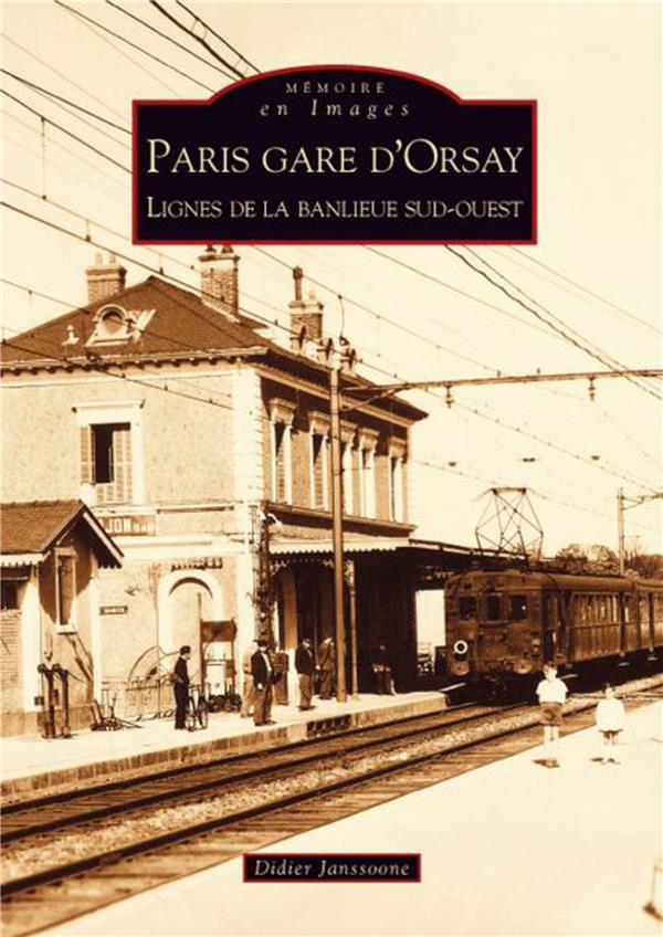 Paris gare d'Orsay ; lignes de la banlieue sud-ouest