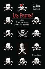 Les pirates ! ; une aventure avec les savants  - Gideon Defoe