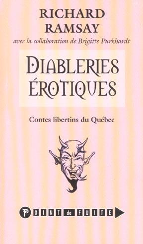 Diableries erotiques ; contes libertins du quebec