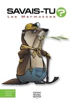 Vente Livre Numérique : SAVAIS-TU ? ; les marmottes  - Alain M. Bergeron - Sampar - Michel Quintin