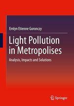 Light Pollution in Metropolises  - Emlyn Etienne Goronczy