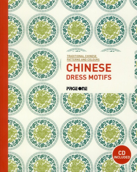 Chinese dress motifs ; traditional Chinese patterns and colours