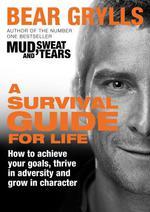 Vente Livre Numérique : A Survival Guide for Life  - Bear Grylls