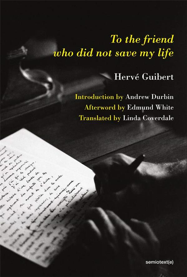 Herve guibert to the friend who did not save my life /anglais