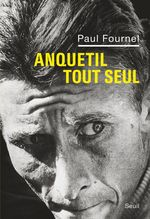 Vente Livre Numérique : Anquetil tout seul  - Paul Fournel