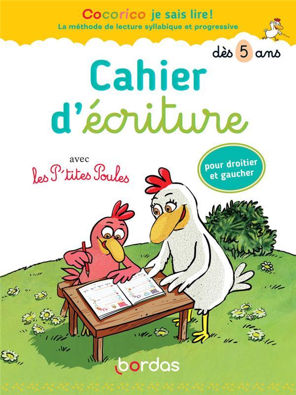 cahier d'écriture avec les P'tites Poules pour droitier et gaucher ; dès 5 ans (édition 2020)