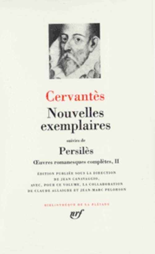 CERVANTES SAAVEDRA, MIGUEL DE - OEUVRES ROMANESQUES COMPLETES - II - NOUVELLES EXEMPLAIRESPERSILES