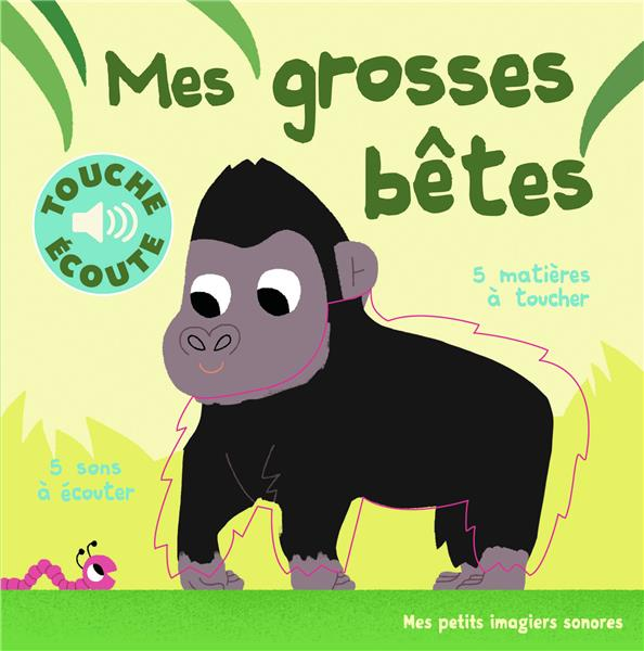 MES GROSSES BETES - 5 MATIERES A TOUCHER, 5 SONS A ECOUTER COLLECTIF/BILLET