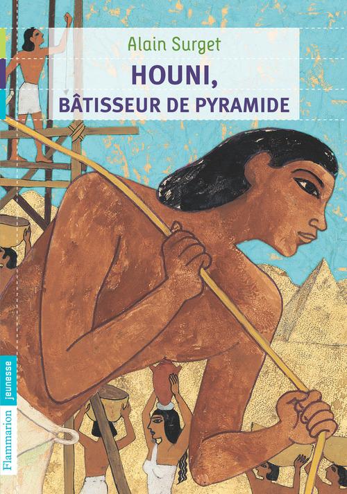 Houni, bâtisseur de pyramide  - Alain Surget