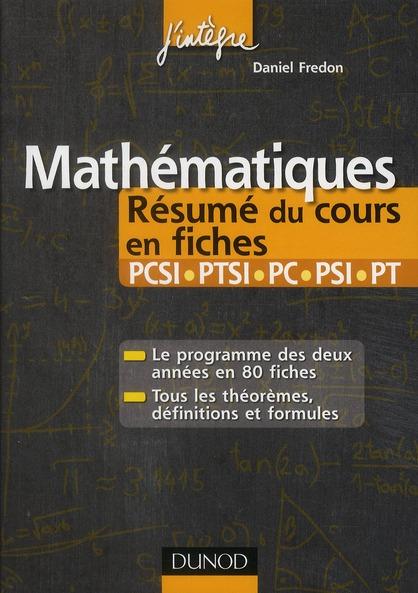 Mathematiques ; Pcsi/Ptsi/Pc/Psi/Pt ; Resume Du Cours En Fiches (2e Edition)