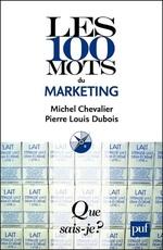 Vente EBooks : Les 100 mots du marketing  - Michel Chevalier - Pierre Louis Dubois