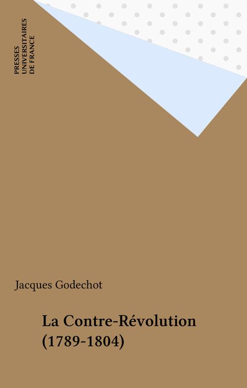 La Contre-Révolution (1789-1804)