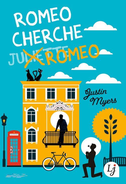 Romeo cherche Romeo  - Justin Myers