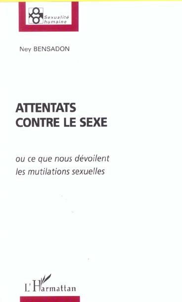 Attentats contre le sexe - ou ce que nous devoilent les mutilations sexuelles