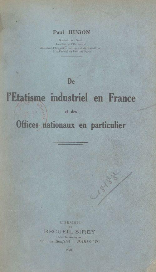 Vente EBooks : De l'étatisme industriel en France, et des offices nationaux en particulier  - Paul Hugon