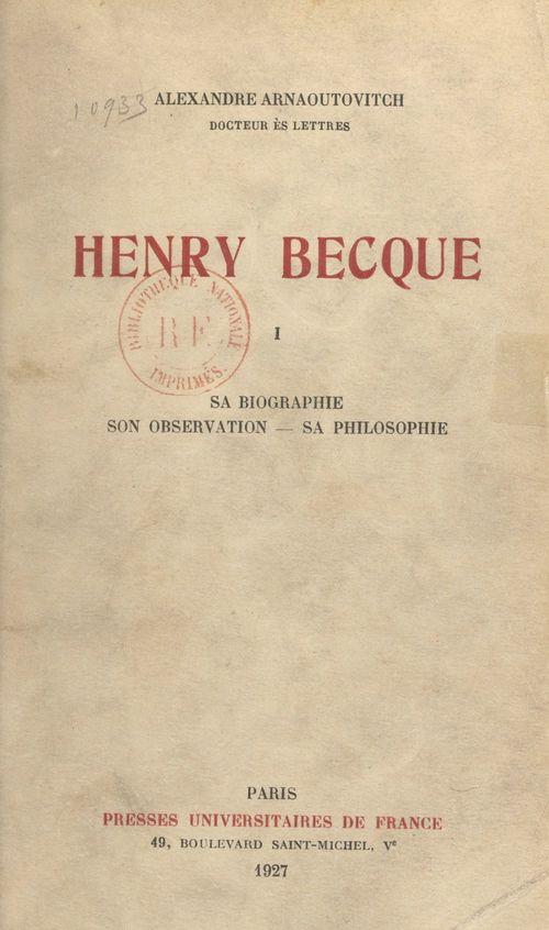 Henry Becque (1). Sa biographie, son observation, sa philosophie  - Alexandre Arnaoutovitch