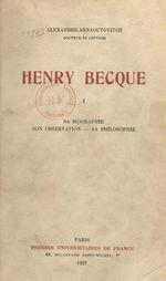 Henry Becque (1). Sa biographie, son observation, sa philosophie