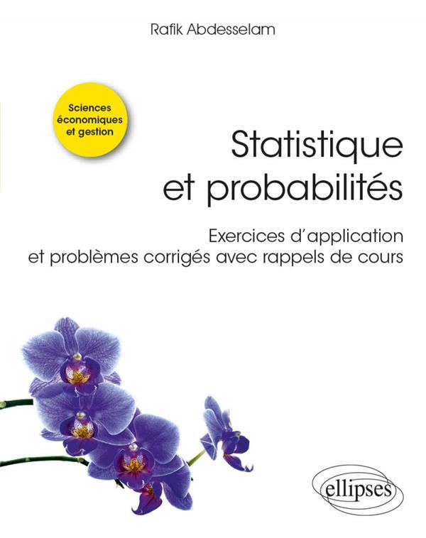 Statistique et probabilité ; exercices d'application et problèmes corrigés avec rappels de cours