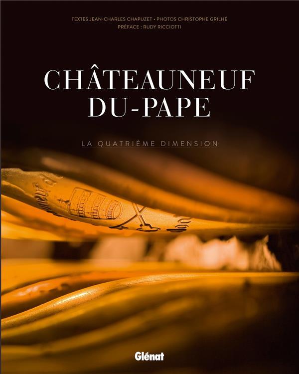 Châteauneuf-du-Pape ; la quatrième dimension