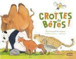 Couverture de Crottes De Betes - Les Excrements Des Animaux (Coll. Ohe La Science !)