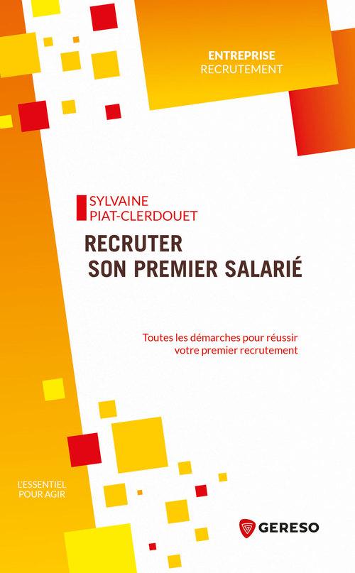 recruter son premier salarié ; toutes les démarches pour réussir votre premier recrutement