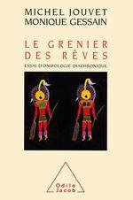 Vente EBooks : Le Grenier des rêves  - Michel Jouvet - Monique Gessain