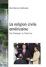 Couverture de La religion civile americaine ; de reagan à obama