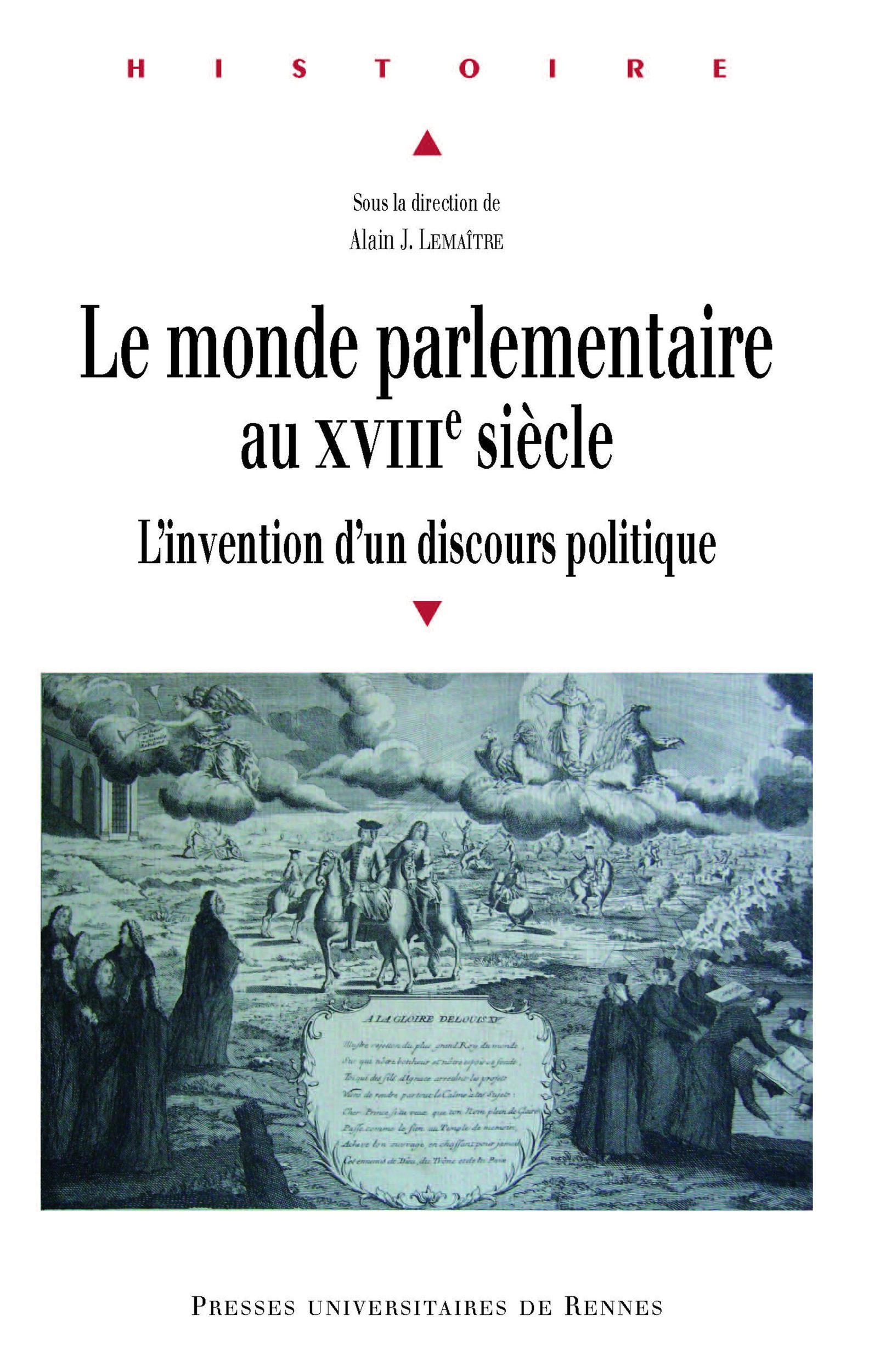 Le monde parlementaire au XVIII siècle ; l'invention d'un discours politique