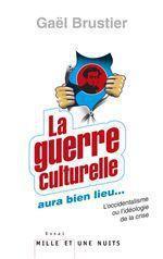 La guerre culturelle aura bien lieu... l'occidentalisme ou l'idéologie de la crise