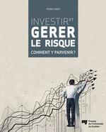 Investir et gérer le risque  - Pierre Caron