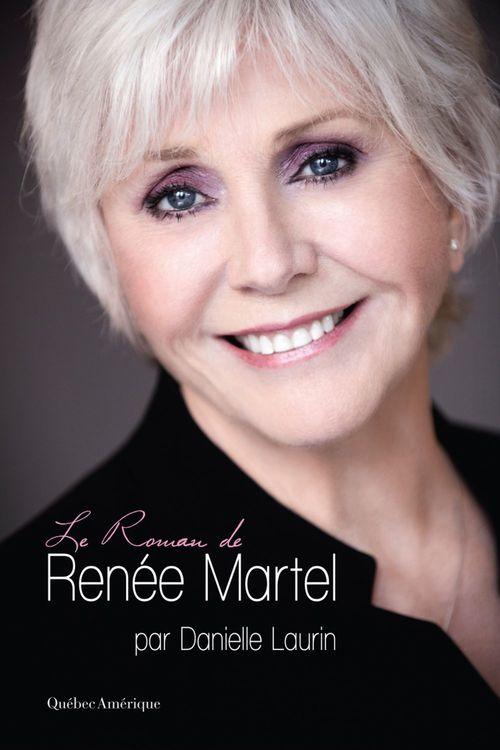 Le Roman de Renée Martel  - Danielle Laurin
